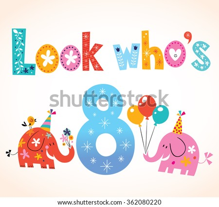 Look who's eight - 8th birthday card - stock vector