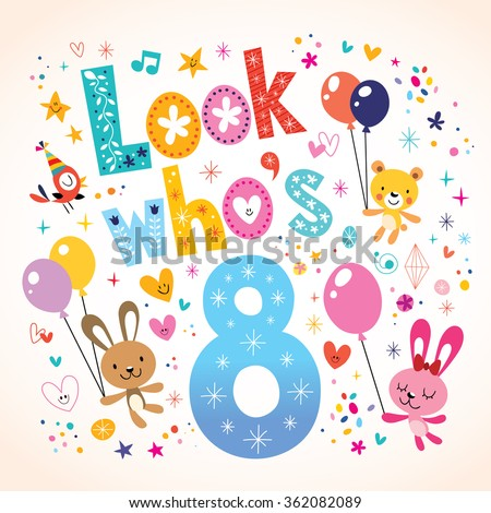 Look whos eight 8th birthday kids stock vector 2018 362082089 look whos eight 8th birthday kids greeting card bookmarktalkfo Image collections