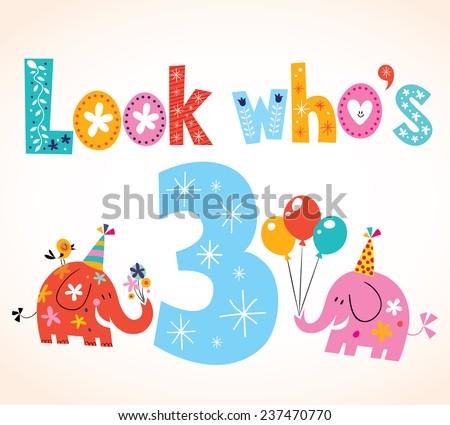 Look who's three - third birthday card - stock vector