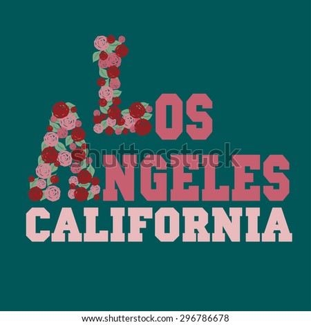 Los Angeles California fashion design print for t-shirt, floral style font. Vector