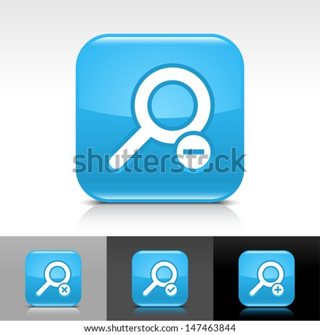 Loupe icon set. Blue color glossy web button with white sign. Rounded square shape with shadow, reflection on white, gray, black background. Vector illustration design element 8 eps  - stock vector