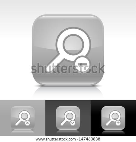 Loupe icon set. Gray color glossy web button with white sign. Rounded square shape with shadow, reflection on white, gray, black background. Vector illustration design element 8 eps  - stock vector