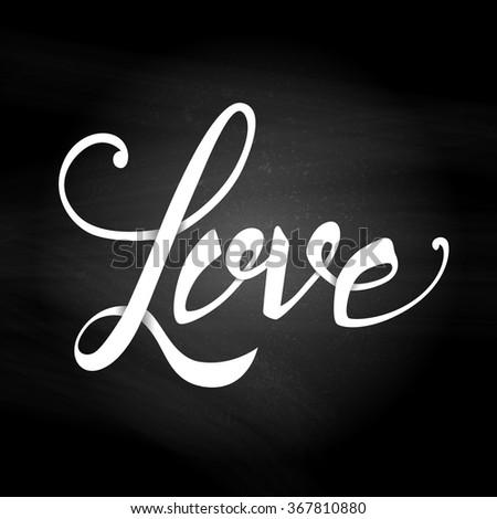 Love Hand Lettering - Handmade Calligraphy.  - stock vector