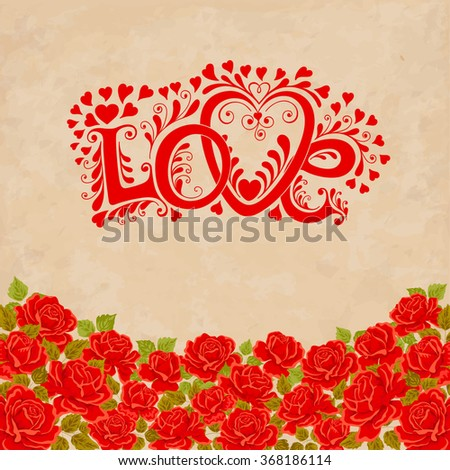 Love hand lettering. Valentines day card with red roses - stock vector