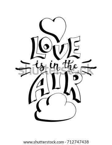 Love in the air. Hand drawn lettering. Vector illustration.