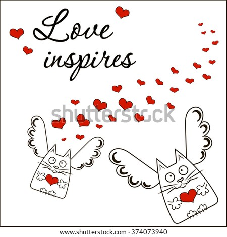 Love inspires. Card on the theme of love with the angels,cats,hearts. Original creative print - stock vector