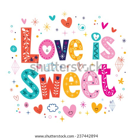 Love is sweet typography lettering decorative type card - stock vector