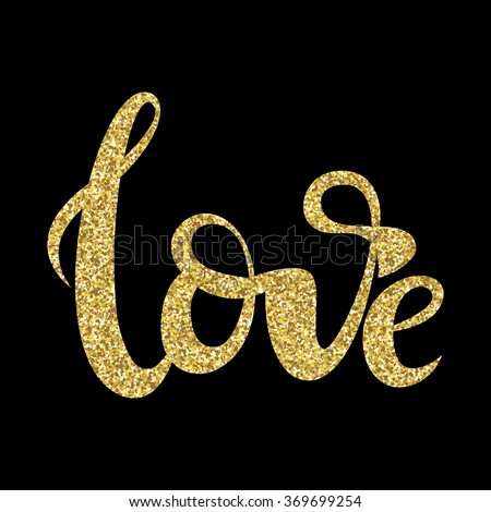 Love lettering print with gold glitter pattern. Good for greeting card.