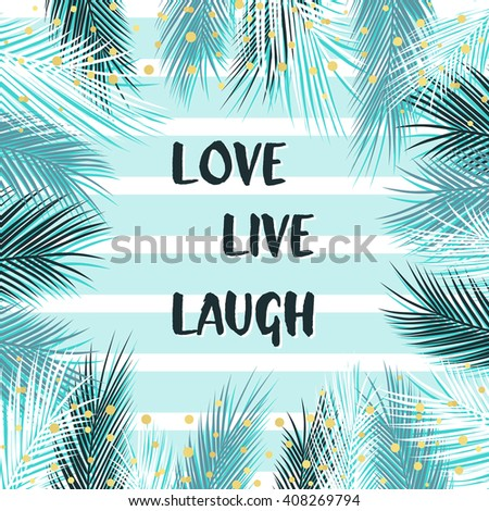 Love, live, laugh beautiful summer card with stripes, palm leaves, gold confetti. Summer tropic design template for card, menu, poster, banner, invitation, birthday, wedding, beach summer party. - stock vector