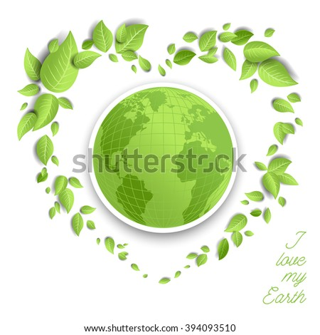 Love my earth background for design banner,ticket, leaflet and so on.Template page for Earth day. Holiday card. Green globe and leaves. - stock vector