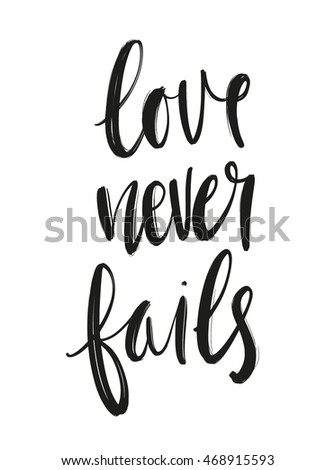 Great Love Never Fails Phrase Handdrawn Lettering . Unique Design For Typography  Poster Or T Shirt Nice Ideas