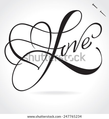 LOVE original custom hand lettering -- handmade calligraphy, vector (eps8); typography background or overlay for romantic photo cards/ party invitations for Valentine's Day, wedding, Mother's Day; - stock vector