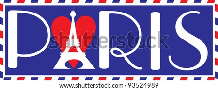 """Love Paris Designed in the style of a travel trunk sticker, with the bold letters """"PARIS"""" in Parisian script. The Eiffel tower over a heart, makes up the """"A"""" in Paris. - stock vector"""