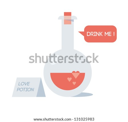 Love potion with love elixir saying Drink me!