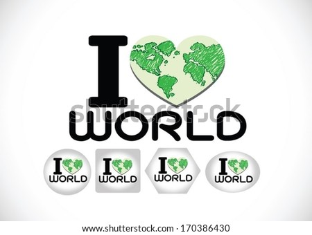 Love the World and  Save the earth  vector symbol - stock vector