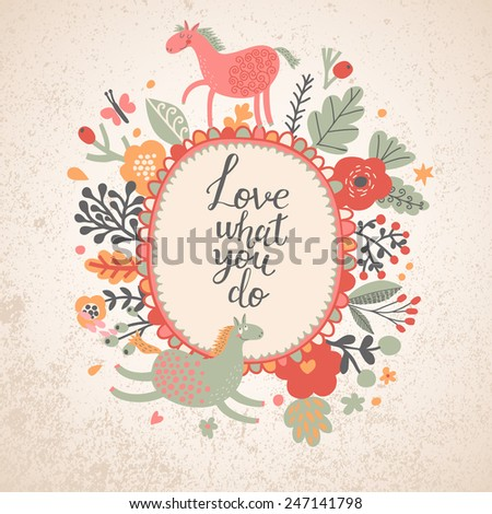 Love what you do - cute card with funny cartoon horses and bright poppy flowers in vector. Bright romantic card with poppy flowers and funny animals - stock vector