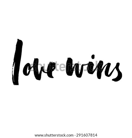 Love wins, ink hand lettering. Modern calligraphy. - stock vector
