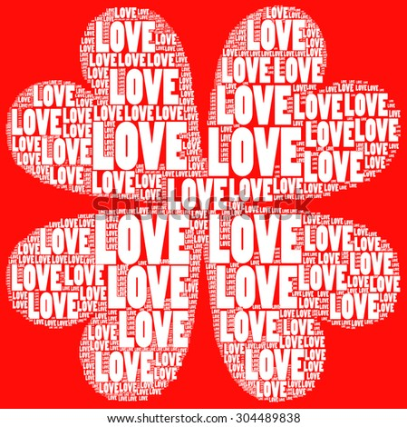 love words create four leaf clover with red background together for valentines day with st. patrick s day celebration gift card, tag, poster, t shirt print. for luck and love, money present - stock vector