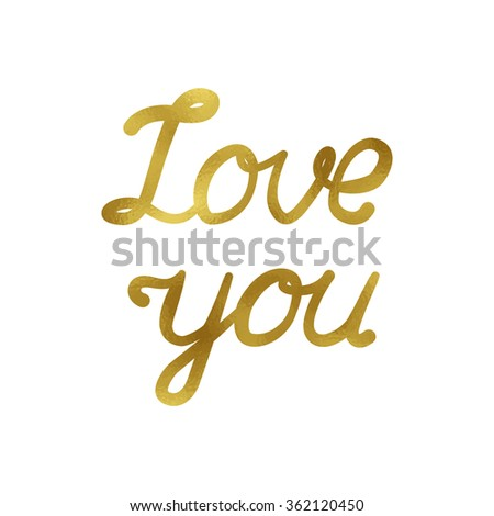 Love you card. Vector illustration for Valentine Day. Gold foil quote on white background. - stock vector