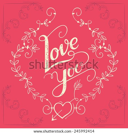 Love you hand-lettering typography greeting card with floral ornaments - stock vector