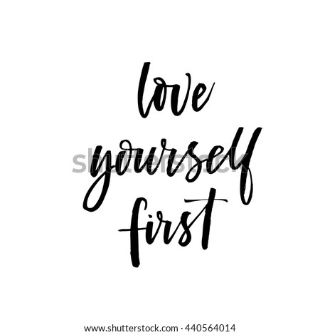 Love yourself first card. Hand drawn lovely phrase. Ink illustration. Modern brush calligraphy. Isolated on white background. - stock vector