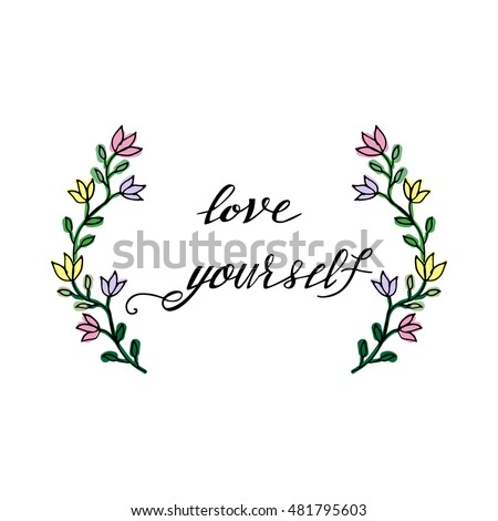 Love Yourself Hand Drawn Lettering Floral Stock Vector 481795603 ...