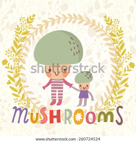 Lovely mushroom in funny cartoon style. Healthy concept card in vector. Stunning tasty background in bright colors - stock vector