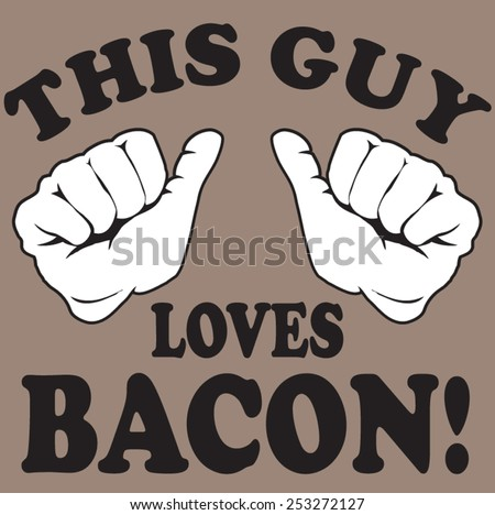 loves bacon