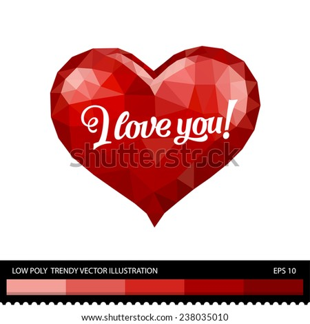 Low poly trendy vector heart illustration with I Love You sign. White background. Abstract polygonal collection - stock vector