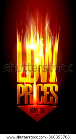 Low prices now on, hot fiery sale vector design with arrow move down, against dark backdrop. - stock vector