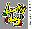Lucky day sticker - stock vector