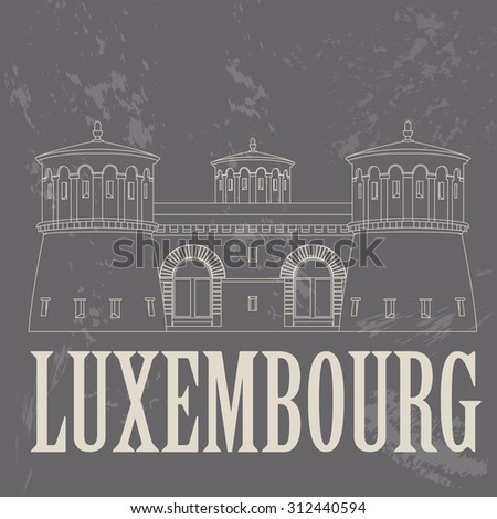Luxembourg landmarks. Retro styled image. Vector illustration