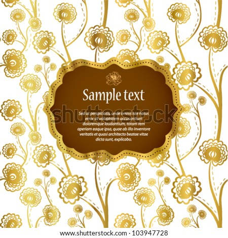 Luxury invitation or greeting card with stylish gold floral background. (vector) - stock vector