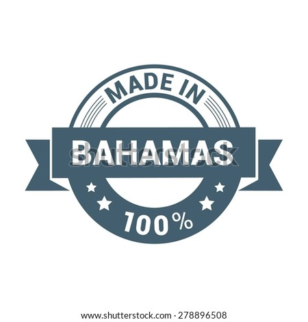 Made in Bahamas - Round blue rubber stamp design isolated on white background. vector illustration vintage texture. - stock vector