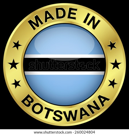 Made in Botswana gold badge and icon with central glossy Batswana flag symbol and stars. Vector EPS 10 illustration isolated on black background. - stock vector