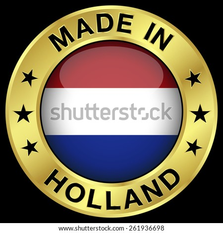 Made in Holland gold badge and icon with central glossy Netherlands flag symbol and stars. Vector EPS 10 illustration isolated on black background. - stock vector