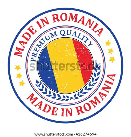 Made in Romania grunge printable stamp, label and sign. Premium Quality.