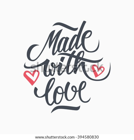 Made with Love handwritten inscription. Hand drawn lettering quote. Made with Love calligraphy. Made with Love card. Vector illustration. - stock vector
