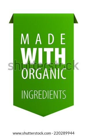 Made with Organic ingredients 100 percent natural product tag ribbon banner icon isolated on white background. Vector illustration - stock vector