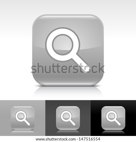 Magnifying glass icon. Gray color glossy web button with white sign. Rounded square shape with shadow, reflection on white, gray, black background. Vector illustration design element 8 eps   - stock vector