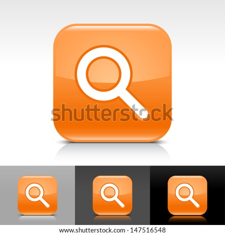 Magnifying glass icon. Orange color glossy web button with white sign. Rounded square shape with shadow, reflection on white, gray, black background. Vector illustration design element 8 eps  - stock vector