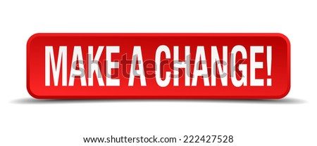 make a change red 3d square button isolated on white - stock vector