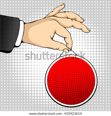 Male hand holding a round sign. Pop art design concepts for web banners, web sites, printed materials. Vector illustration in retro style pop art. - stock vector