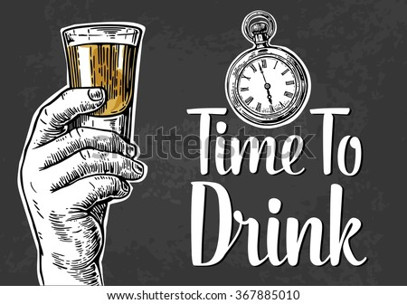 Male hand holding a shot of alcohol drink and antique pocket watch. Engraving style vector illustration. Invitation to a party - time to drink. - stock vector