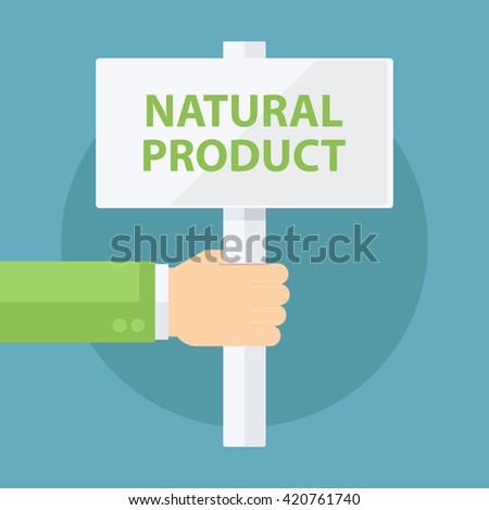 Male hand holding Natural Product sign. Flat design vector illustration.