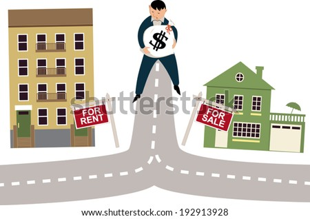 Man with a money bag standing on a crossroad, deciding to rent an apartment or to buy a house, vector illustration - stock vector