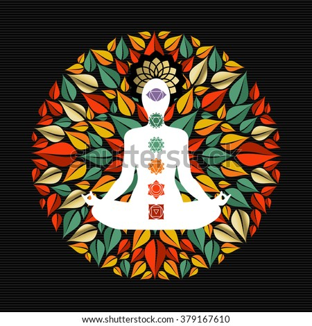 Mandala made of tree leaves with body silhouette doing yoga lotus pose and chakra icons. EPS10 vector. - stock vector