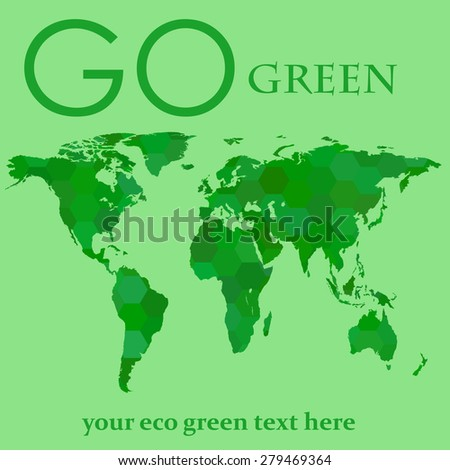 map of the earth. green life. life forward. place for green text - stock vector