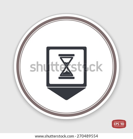 Map pointer. Hourglass icon. Alarm clock icon. Flat design style. Made vector illustration. Emblem or label with shadow. - stock vector