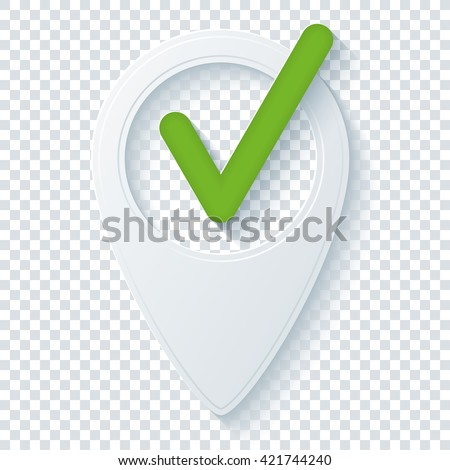 Map pointer with Check mark on transparent background. Vector EPS10. - stock vector